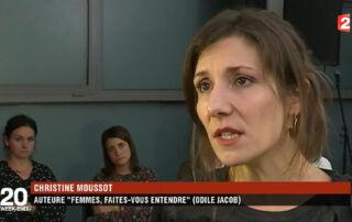 Christine Moussot, auteure de Femmes faites-vous entendre interviewée dans le journal de 20h de France 2